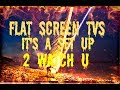 Your Flat Screen TV's Revealed,, It's A Set Up To Watch U & Kill When Your Left Behind
