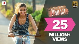 Love You Zindagi - Dear Zindagi