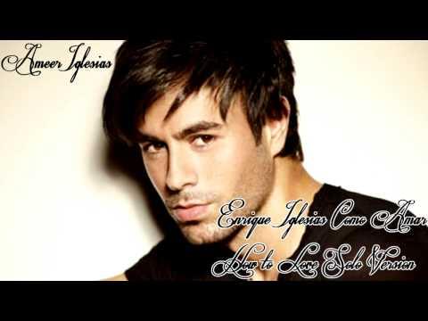 Enrique Iglesias How To Love SOLO VERSION ( Como Amar) 2011 HD