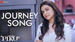 Piku - Journey Song Teaser