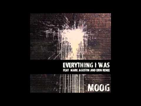 MOOG x Mark Agustin x Erin Renee | Everything I Was [Original]
