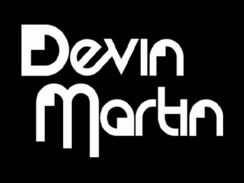 Devin Martin - Turn up the messy