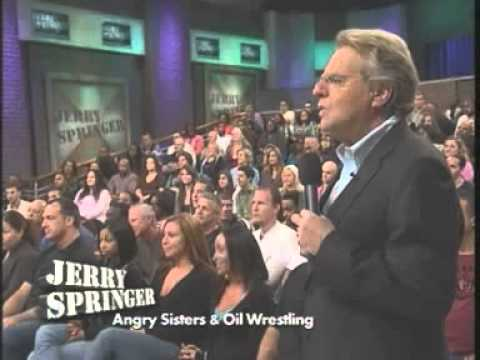 Angry Sisters & Oil Wrestling (The Jerry Springer Show)