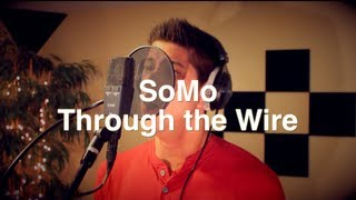 Kanye West - Through the Wire (Rendition) by SoMo