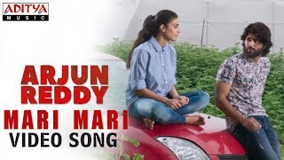 Mari Mari Video Song | Arjun Reddy Video Songs