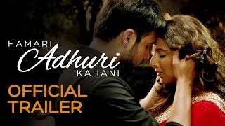 Hamari Adhuri Kahani Official Trailer