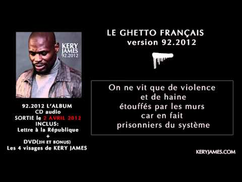 Kery James - 92.2012 - Le Ghetto Français (Paroles)