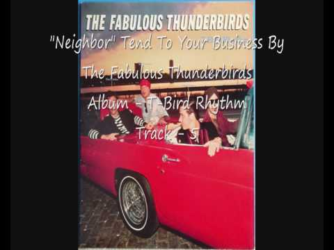 """Neighbor"" Tend To Your Business By The Fabulous Thunderbirds"