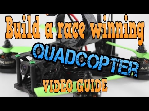 HOW TO BUILD A RACE WINNING FPV QUADCOPTER: TUTORIAL GUIDE - UC3ioIOr3tH6Yz8qzr418R-g