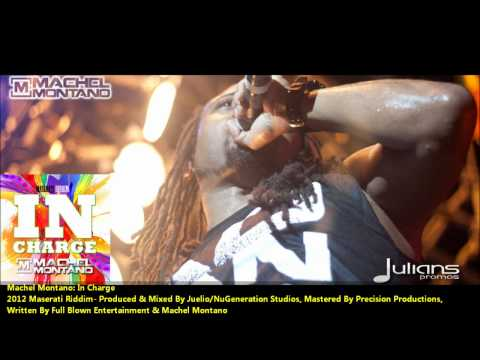New Machel Montano : IN CHARGE [2012 Trinidad Soca][Maserati Riddim, Produced By Juelio]