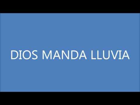 DIOS MANDA LLUVIA -2u7JEeEBJRM