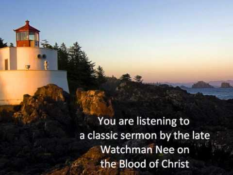 Watchman Nee The Blood of Christ Part 1 of 3