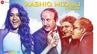Aashiq Mizaaj Lyrics | The Shaukeens