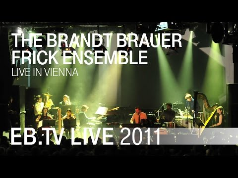 The Brandt Brauer Frick Ensemble live in Vienna (2011)