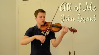 All of Me - John Legend - Violin and Piano Cover