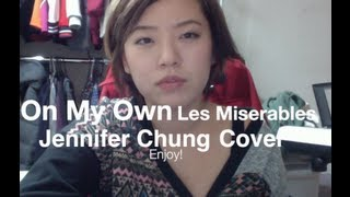 Les Miserables - On My Own (Eponine Cover) by Jennifer Chung 제니퍼 청