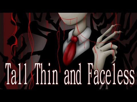 Tall thin and faceless part 1 creepypasta know your meme