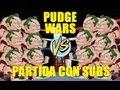 Dota 2 - Pudge Wars / partida con Suscriptores