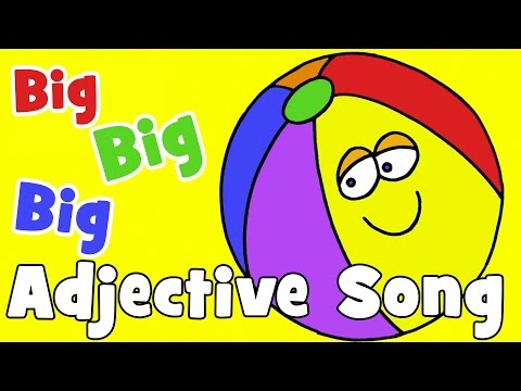 Big, Big, Big (The Adjective Song)