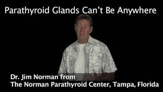 Parathyroid Glands Can't Be Anywhere