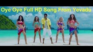 Oye Oye Full HD Song From Yevadu