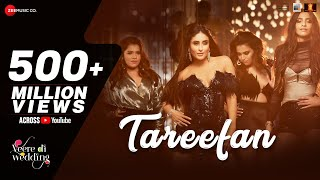 Tareefan | Veere Di Wedding