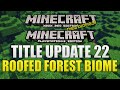 Minecraft Xbox + PS3 Title Update 22 Next Big Update Roofed Forest Biome Fully Explained Guide[TU22]
