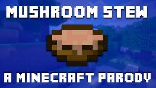 "♪ ""Mushroom Stew"" A Minecraft Song Parody of Taylor Swift's ""22"" ♪"