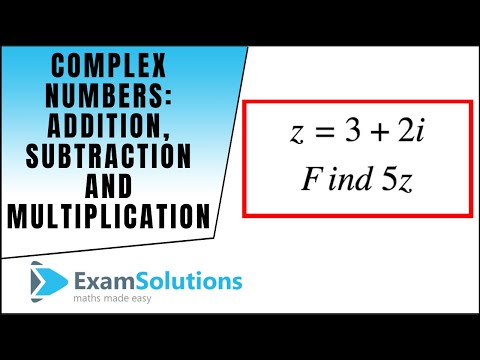 Complex Numbers : Addition, Subtraction and Multiplication : ExamSolutions