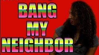 Bang My Neighbor- State Farm