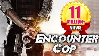 Encounter Cop (2018)  South Indian Movies Dubbed In Hindi Full Movie 2018 New   Action Movies 2018