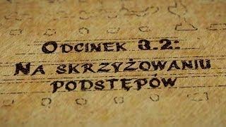 Grupy Impro - Hultaje Starego Gdańska: Odcinek 3.2 - Na skrzyżowaniu podstępów
