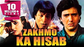 Zakhmo Ka Hisaab (1993) Full Hindi Movie  Govinda, Farha Naaz, Kiran Kumar, Kader Khan, Aruna Irani