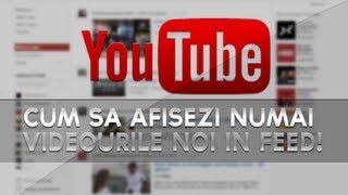 Noua interfata YouTube - Cum sa vezi toate videourile noi eficient