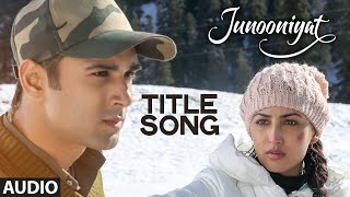 Junooniyat Full Song (Audio) from Junooniyat Movie | Pulkit Samrat, Yami Gautam