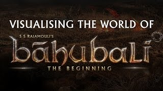 Baahubali Making - Visualising the world of Baahubali