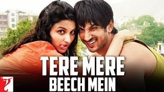 Tere Mere Beech Mein - Full Song  Shuddh Desi Romance  Sushant Singh Rajput  Parineeti Chopra