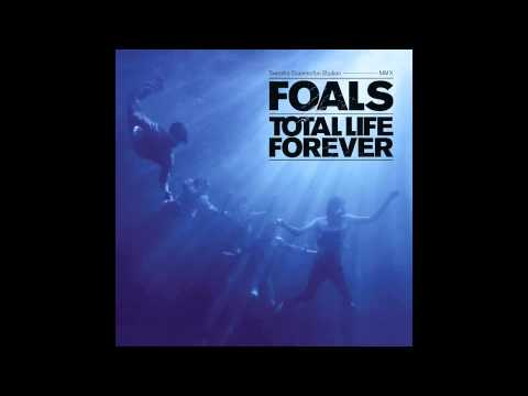 Foals - Total Life Forever