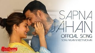 Sapna Jahan -Official Song - Brothers