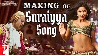 Making of Suraiyya Song | Thugs Of Hindostan