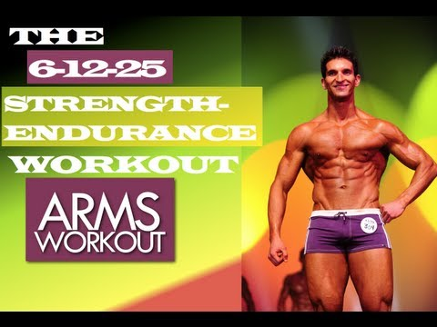 The 6-12-25 Strength-Endurace Workout (ARMS WORKOUT) Muscle Building Workouts