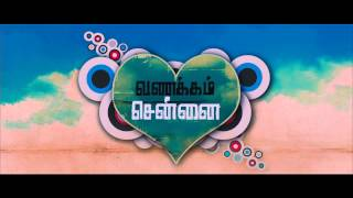 Vanakkam Chennai First Look Teaser