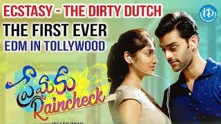 ECSTASY - THE DIRTY DUTCH Full Song - Premaku Raincheck