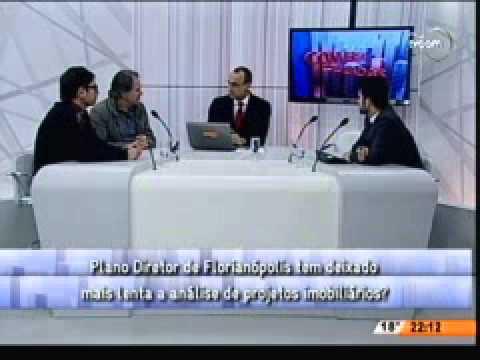 Plano Diretor de Florianópolis - Conversas Cruzadas (TVCOM 30/06/14) - parte 1