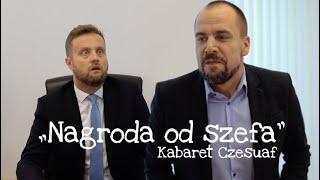 <b>Kabaret Czesuaf</b> - Nagroda od szefa
