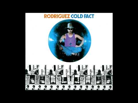 Must Have Album(s) Rodriguez - Cold Fact