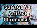 GaGaGa Vs Artifact Chronomaly