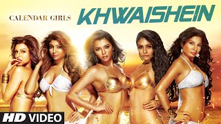 Khwaishein Video Song - Calendar Girls