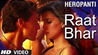 Heropanti : Raat Bhar Video Song