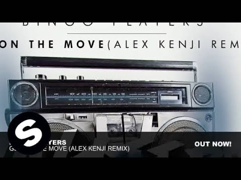 Bingo Players - Get On The Move (Alex Kenji Remix) - spinninrec